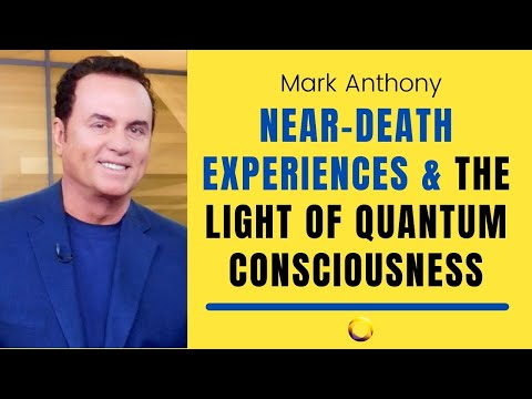 Mark Anthony - Debunking Death: Near-death Experiences and the Light of Quantum Consciousness