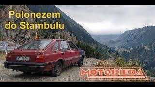 Polonezem z krzaków do Stambulu - MotoBieda