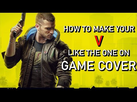 cyberpunk-2077-how-to-make-your-v-like-the-one-on-game-cover!