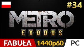 Metro Exodus PL  #34 (odc.34) ❄️ Długie i ciemne | Gameplay po polsku