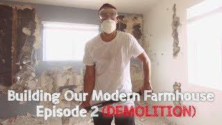 Building Our Modern Farmhouse - Ep. 2: Demolition   David Lopez
