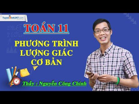 Phương trình lượng giác cơ bản - Phần 2 - Toán 11 - Thầy Nguyễn Công Chính