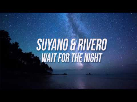 Suyano, RIVERO & Wasback - Wait For The Night
