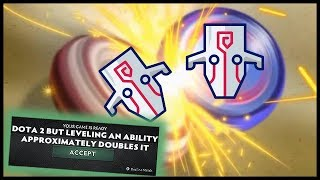 Dota 2 But Levelling An Ability Approximately Doubles It