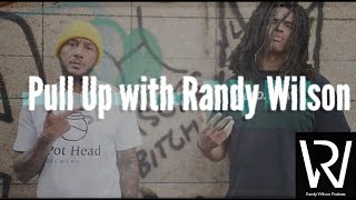 Randy Wilson Pull Up Episode 1 with BlackLiq