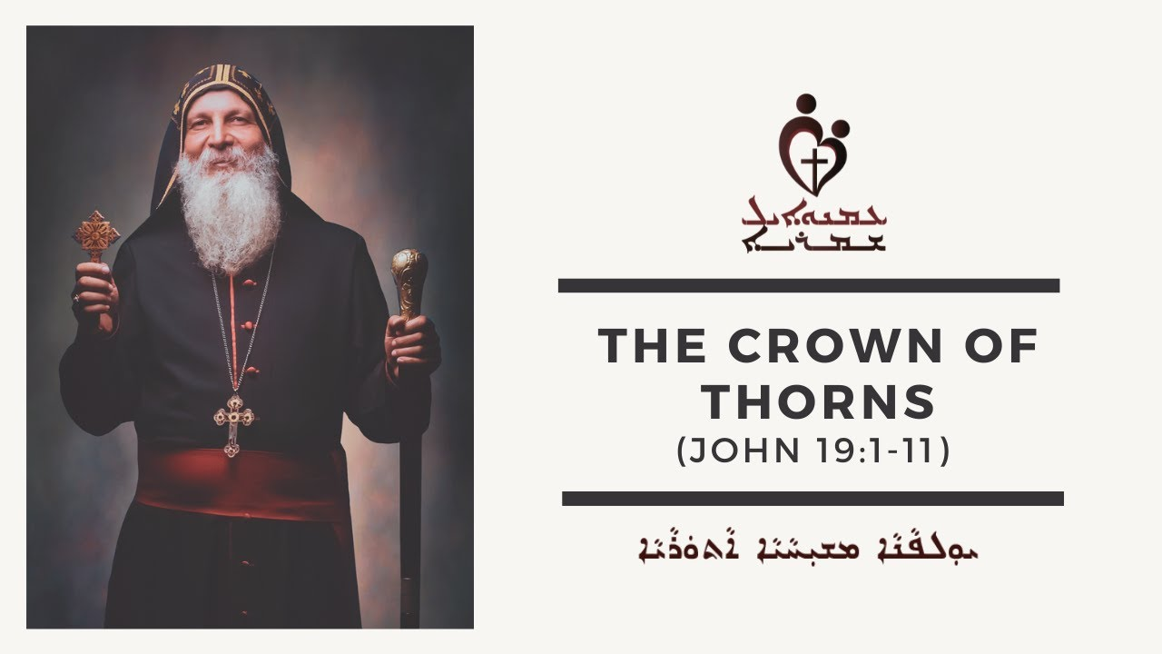 Download ETS (Assyrian) | 03.08.2020 The Crown of Thorns (John 19:1-11)