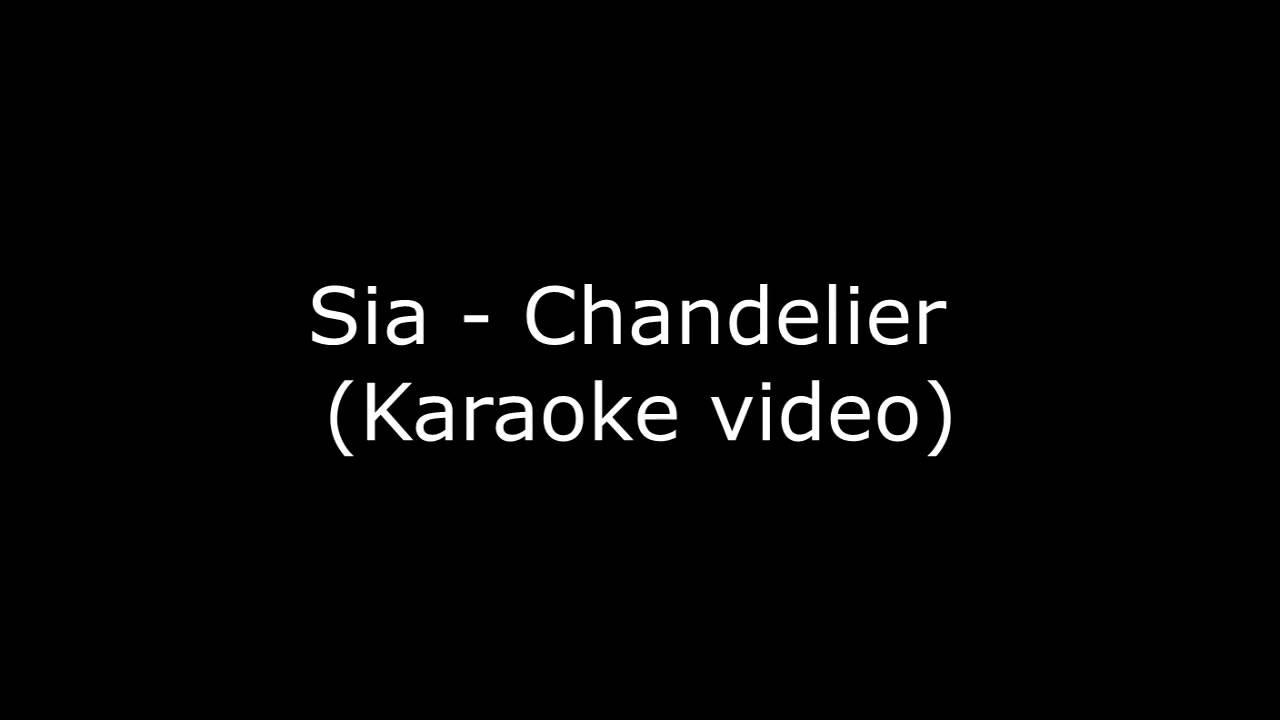 Sia - Chandelier (karaoke video) - YouTube
