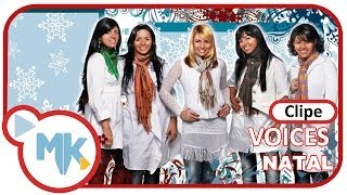 Voices - Natal (Clipe Oficial MK Music)