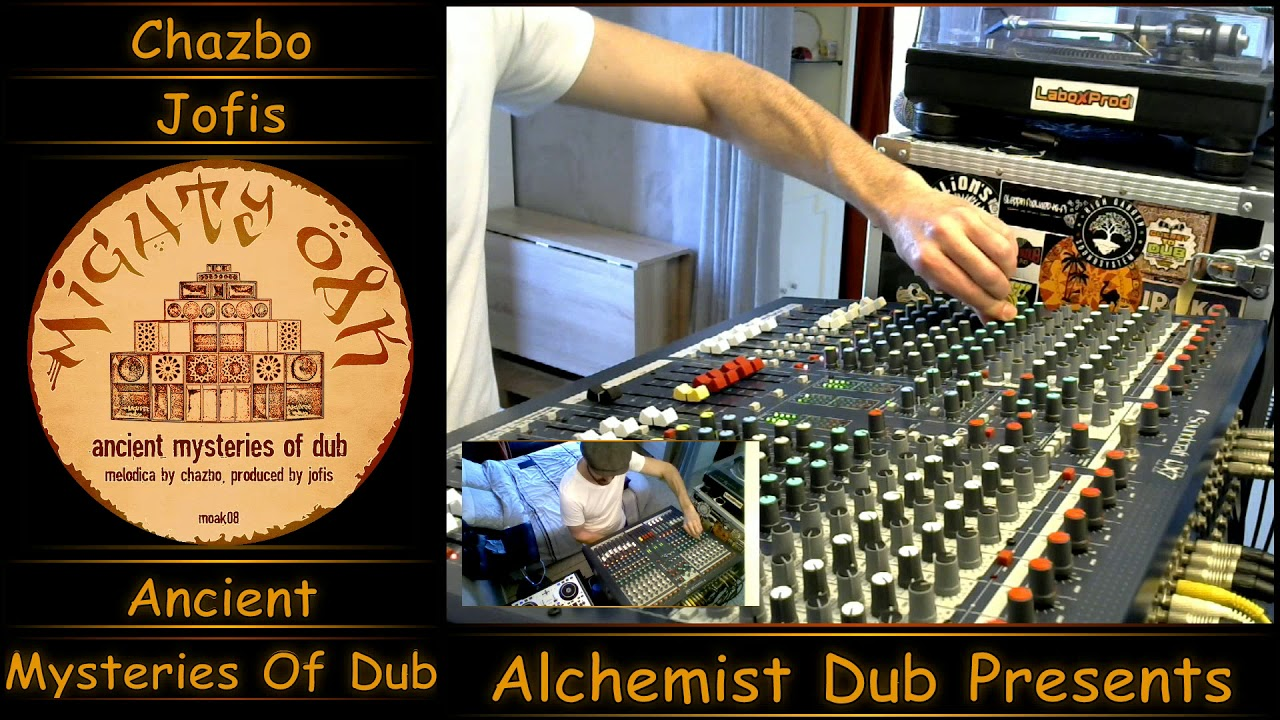 Chazbo meets Jofis   Ancient Mysteries of Dub Part 1 & 2 Played by Alchemist Dub
