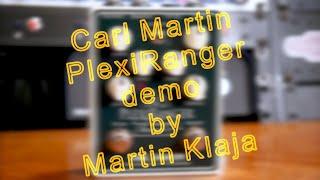 Carl Martin PlexiRanger - Demo by Martin Klaja