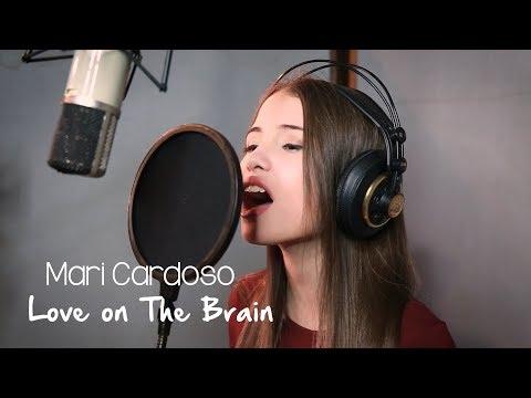 Mari Cardoso - Love on The Brain (cover...