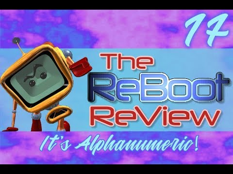The ReBoot ReView #17: