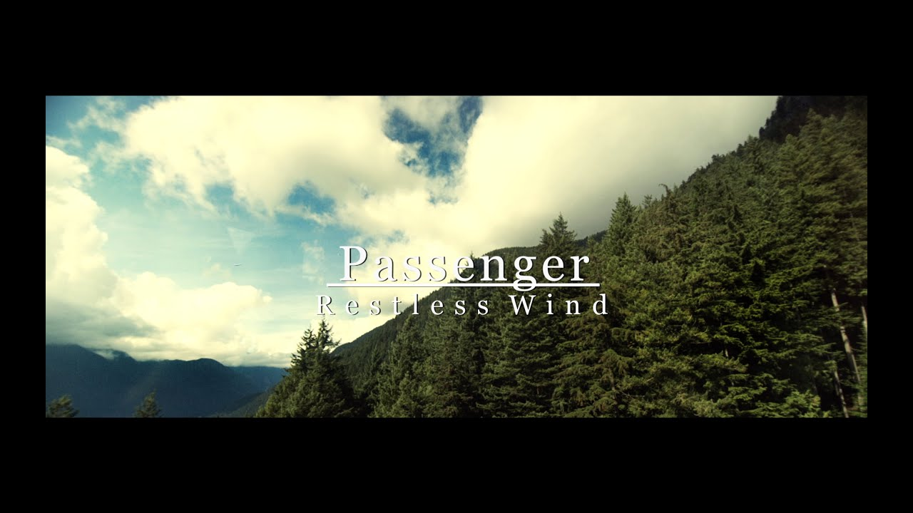 Passenger | Restless Wind (Summer Series 2015)