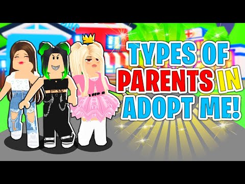 TYPES OF PARENTS In ADOPT ME! (Roblox Adopt Me)