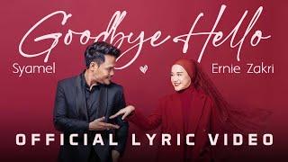 Syamel & Ernie Zakri - Goodbye Hello [Official Lyric Video]