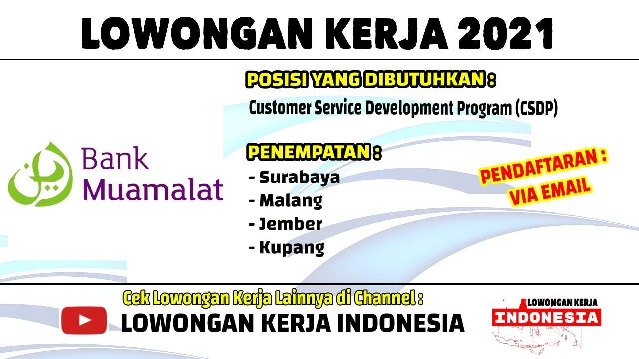 4 Kota Bank Muamalat Surabaya Malang Jember Kupang Butuh Customer Service Loker Januari 2021 Youtube
