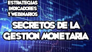 Webinarios y Estrategias de FOREX - Secretos De La Gestión Monetaria En Forex