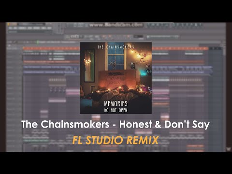[FL Studio Remix] The Chainsmokers - Honest & Don't Say