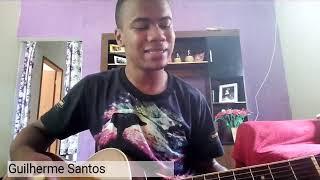 GUILHERME SANTOS Cover CANTANDO  (TOCA EM MIN DE NOVO)