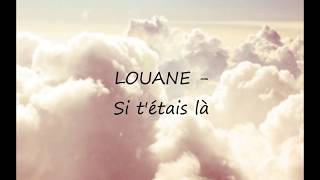 Louane - Si t'etais là Paroles
