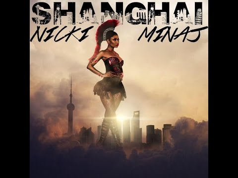 Nicki Minaj- Shanghai (Official Video)