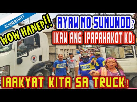 Manila Update | AYAW MO SUMUNOD HA? ISASAMA KITA SA TRUCK! HAKUTIN NYO LAHAT!| BLUMENTRITT, MANILA