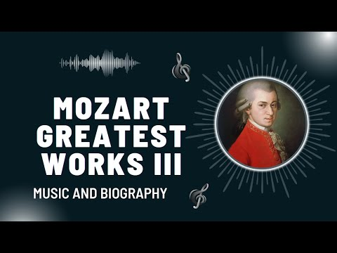 The Best of Mozart - Part III - Greatest Works
