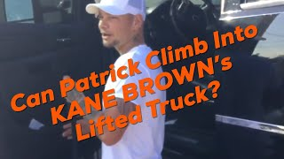 Can Patrick climb into Kane Brown's lifted truck?