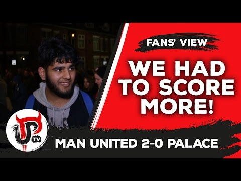 We should have scored more! | Man United 2-0 Crystal Palace