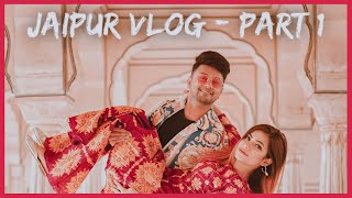 JAIPUR VLOG - PART 1 ♥️ | FT. AWEZ DARBAR | #NawezTravels