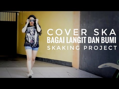 BAGAI LANGIT DAN BUMI SKA COVER ( SKaKinG Project )