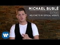 Michael Bublé - Welcome To My Official Website [Extra]