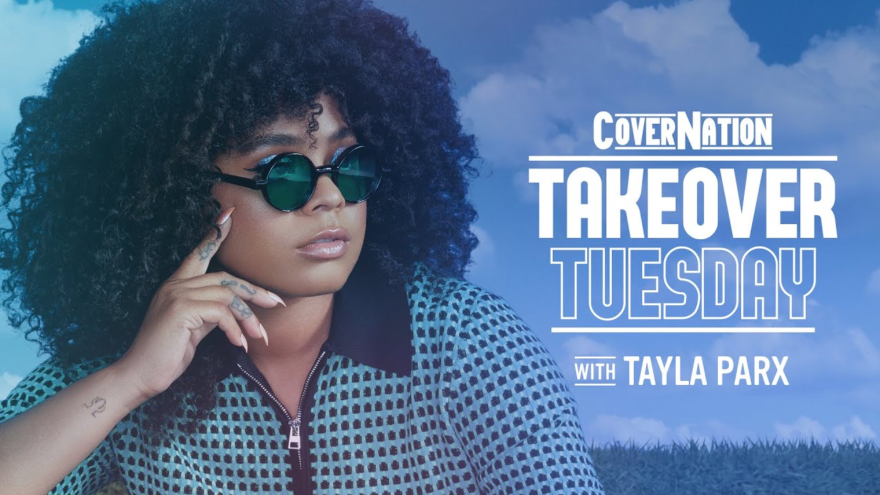 Tayla Parx LIVE on Cover Nation | Takeover Tuesday