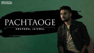 Pachtaoge - Unplugged Cover | Full Song | Swapneel Jaiswal | Arijit Singh | Vicky Kaushal & Nora F
