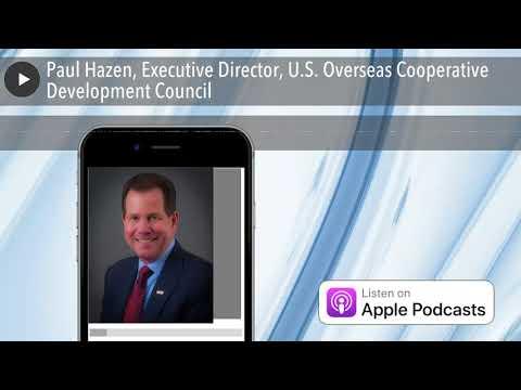 Paul Hazen, Executive Director, U.S. Overseas Cooperative Development Council