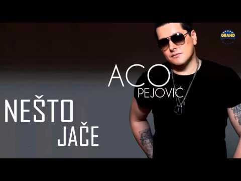 Aco Pejovic - Nesto jace - (Audio 2013) HD