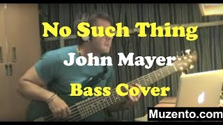 No Such Thing - John Mayer Bass Cover