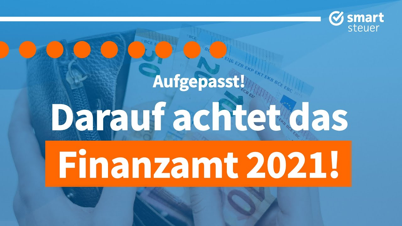 ACHTUNG: Darauf achtet das Finanzamt 2021 (ganz genau) bei ...