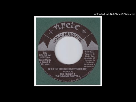 Pinkney, Bill & the Orig Drifters  She Felt Too Good Extended Mix  1992