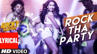 ROCK THA PARTY Lyrical Video Song | ROCKY HANDSOME | John Abraham, Nora Fatehi | BOMBAY ROCKERS