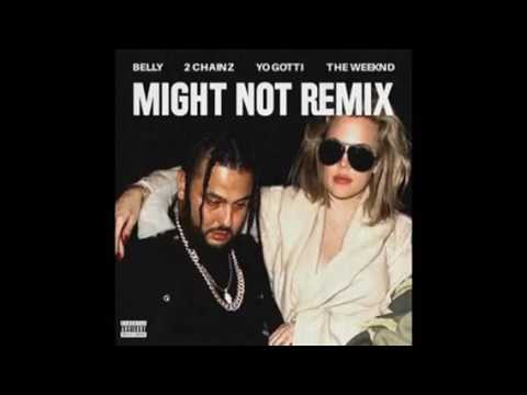 Might Not Remix - Belly ft. 2 Chainz, Yo Gotti, & The Weeknd