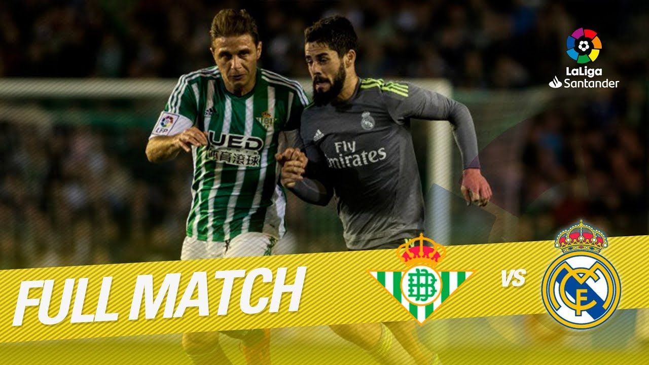 93634a67d Full Match Real Betis vs Real Madrid LaLiga 2015/2016 - YouTube