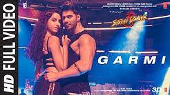 Full Song: Garmi   Street Dancer 3D   Varun D, Nora F, Badshah, Neha K   Remo D