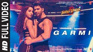 full-song-garmi-street-dancer-3d-varun-d-nora-f-badshah-neha-k-remo-d