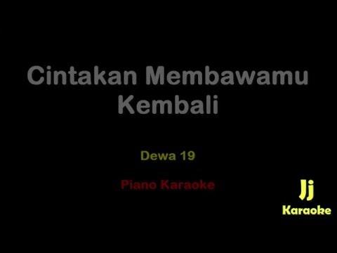 Cintakan Membawamu Kembali - Dewa 19 ( Piano Karaoke )