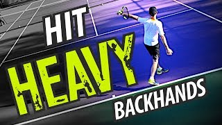 How to Hit HEAVY - Backhand Tennis Lesson
