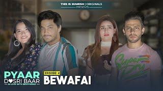 Best Friend Se Pyaar | Pyaar Dusri Baar | Ep04: Bewafai | Web series | This is Sumesh