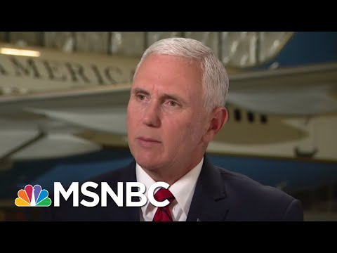 Mike Pence: It's Time For Robert Mueller To 'Wrap Up' Russia Probe | The 11th Hour | MSNBC
