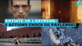 Artiste de l'extrême : 6 actions chocs de Piotr Pavlenski