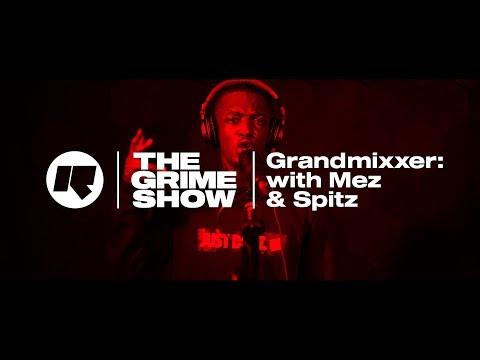 The Grime Show: Grandmixxer with Mez & Spitz